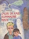Lauri ja Kaie kummaline matk by Iko Maran