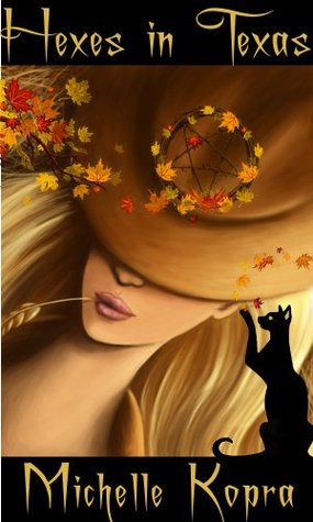 Hexes In Texas - A Witchy Urban Fantasy Romance Novella (Hexes Stories Book 1)
