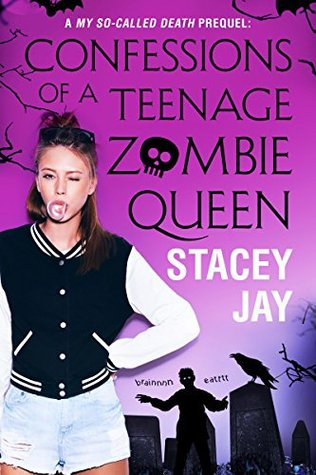 Confessions of a Teenage Zombie Queen (Dead High, #0.5)