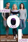 Lying Out Loud by Kody Keplinger