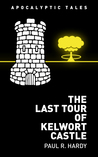 The Last Tour of Kelwort Castle