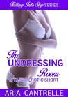 The Undressing Room (A Taboo Lesbian First Time Quickie) (Falling Into Step Book 1)