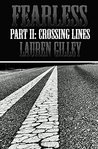 Fearless Part II: Crossing Lines (Fearless, #2)