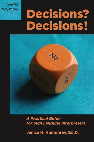 Decisions? Decisions! A Practical Guide for Sign Language Professionals