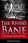 The River's Bane:...