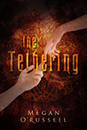 The Tethering by Megan O'Russell