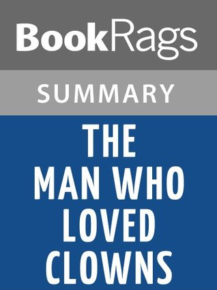 The Man Who Loved Clowns by June Rae Wood l Summary & Study Guide