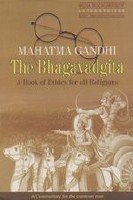 Mahatma Gandhi's Bhagavad Gita A Book of Ethics for all Religions