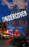 Undercover Trouble (Love-n-Trouble Book 4)
