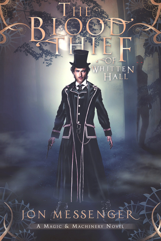 The Blood Thief of Whitten Hall (Magic & Machinery #2)