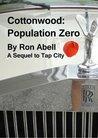 Cottonwood: Population Zero