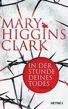 In der Stunde deines Todes by Mary Higgins Clark