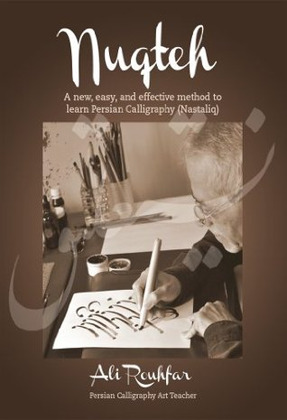 Nuqteh: A new, easy, and effective method to learn Persian Calligraphy