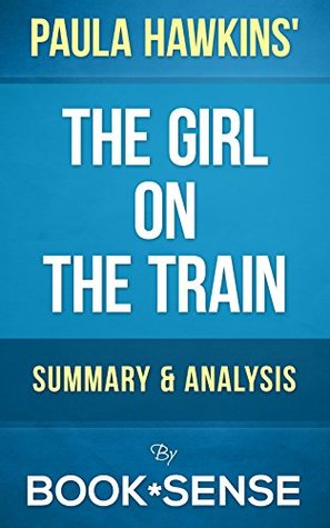 The Girl on the Train: A Novel by Paula Hawkins | Summary & Analysis