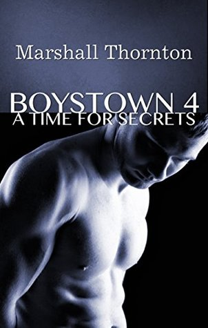 Book Review: A Time For Secrets (Boystown #4) by Marshall Thornton