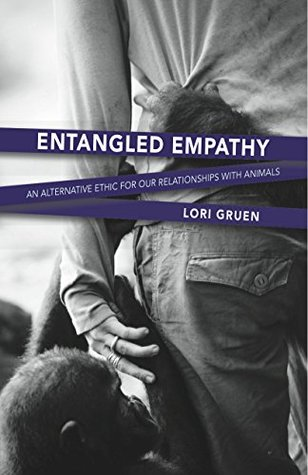 entangled-empathy-an-alternative-ethic-for-our-relationships-with-animals