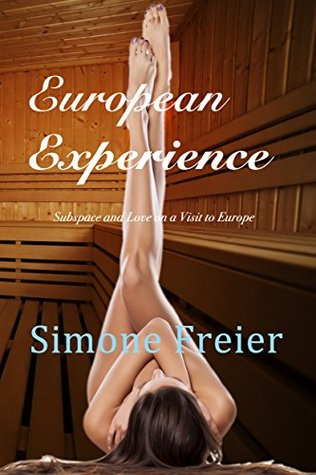 European Experience: Subspace and Love on a Visit to Europe (Experiences)