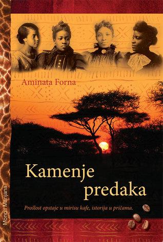 Ebook Kamenje predaka by Aminatta Forna TXT!