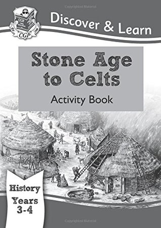 KS2 Discover & Learn: History - Stone Age to Celts Activity Book, Year 3 & 4