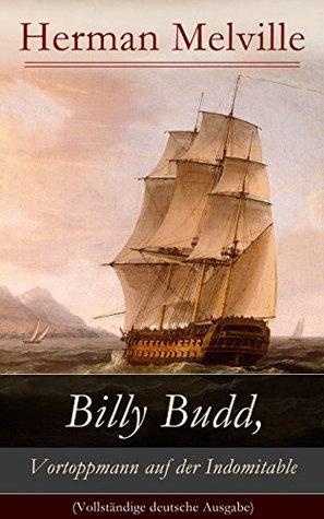 Billy Budd, Vortoppmann auf der Indomitable: Die Geschichte eines jungen Matrosen