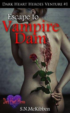 Escape To Vampire Dam (Dark Heart Heroes Book 1)