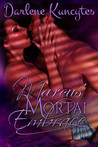 Marcus' Mortal Embrace (Supernatural Desire #3)