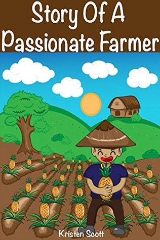 Books For Kids: Story Of A Passionate Farmer: (Kids Books, Children's Books, Bedtime Stories For Kids, Free Stories, Kids Adventure, Kids Fantasy, Bedtime ... Stories For Kids (Ages 4-6 6-9 9-12))