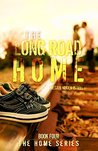 The Long Road Home (Home, #4)