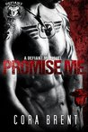 Promise Me (Defiant Motorcycle Club, #2)
