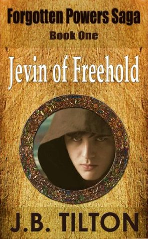 Jevin of Freehold (Forgotten Powers Saga Book 1)