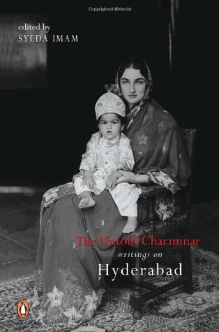 The Untold Charminar: Writings on Hyderabad
