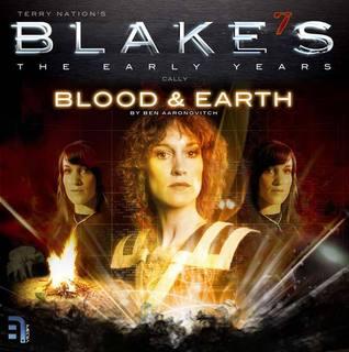 Cally - Blood & Earth (Blake's 7: The Early Years)