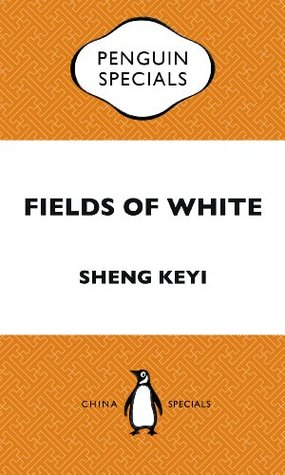 Ebook Fields of White by Sheng Keyi DOC!