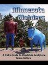 Minnesota Wonders: A Kid's Guide to Roadside Sculpture