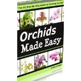 Orchids Made Easy:  The Ultimate Orchid Guide