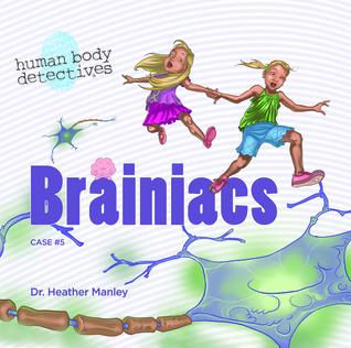 Brainiacs: An Imaginative Journey Through the Nervous System