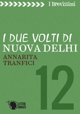 I due volti di Nuova Delhi by Annarita Tranfici
