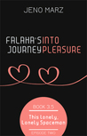 Falaha's Journey Into Pleasure, Episode 2: This Lonely, Lonely Spaceman