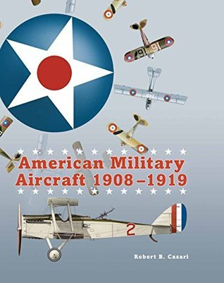 American Military Aircraft 1908-1919