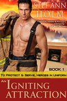 An Igniting Attraction (To Protect and Serve, Heroes in Uniform, #1)
