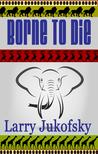 Borne to Die