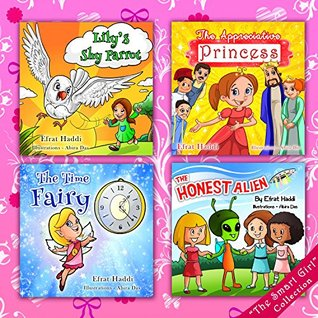 The Smart Girl Collection: Lily's Shy Parrot / The Appreciative Princess / The Time Fairy / The Honest Alien