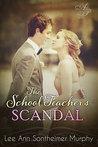 The School Teacher's Scandal by Lee Ann Sontheimer Murphy