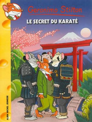 Le secret du karaté (Géronimo Stilton, tome 65)