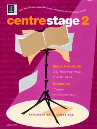 Centrestage: Full Score & Parts v. 2: Four-part Flexible Chamber Music Arrangements Featuring a Soloist