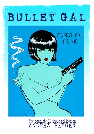 Bullet Gal: It's Not You, It's Me