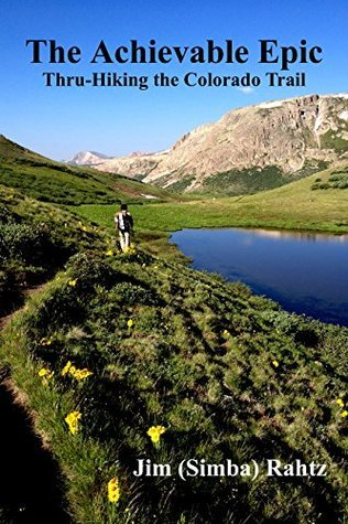The Achievable Epic: Thru-Hiking the Colorado Trail