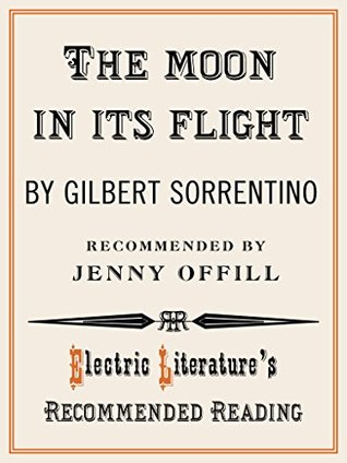 The Moon In Its Flight (Electric Literature's Recommended Reading Book 115)