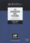 La Creación del Futuro: La Función de la Universidad Norteamericana (Colección de Educación Superior)