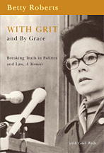 With Grit and By Grace: Breaking Trails in Politics and Law, A Memoir